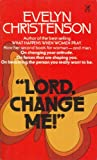"""Lord, Change Me!"", Evelyn Christenson, 0882077562"