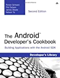 The Android Developer's Cookbook, Ronan Schwarz and Phil Dutson, 0321897536