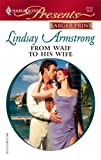 From Waif to His Wife, Lindsay Armstrong, 0373234767