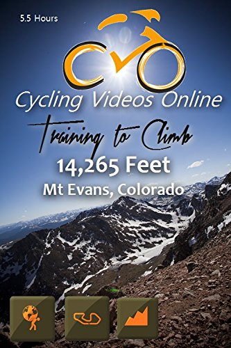 Training to Climb! 14,285 Feet Mt Evans Colorado. (DVD) Virtual Indoor Cycling Training / Spinning Fitness and Workout Videos by BtBoP Productions