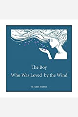 The Boy Who Was Loved by the Wind Paperback