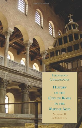 History of the City of Rome in the Middle Ages, Vol. 2, 568-800 A.D. pdf epub