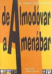 de Almodovar a Amenabar: El Nuevo Cine Espa~nol (Spanish Edition)