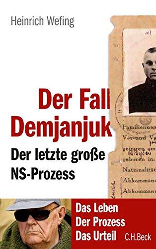 Der Fall Demjanjuk: Der letzte große NS-Prozess