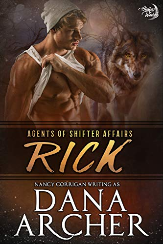 Rick: Single Shifters: Wolf (tame version) (Shifter World®: Agents of Shifter Affairs Book 1)