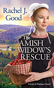 The Amish Widow's Rescue (Love and Promises Boo