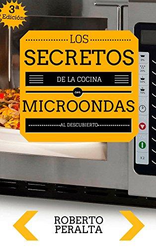 Los secretos de la cocina con microondas: Recetas de cocina (Spanish Edition)
