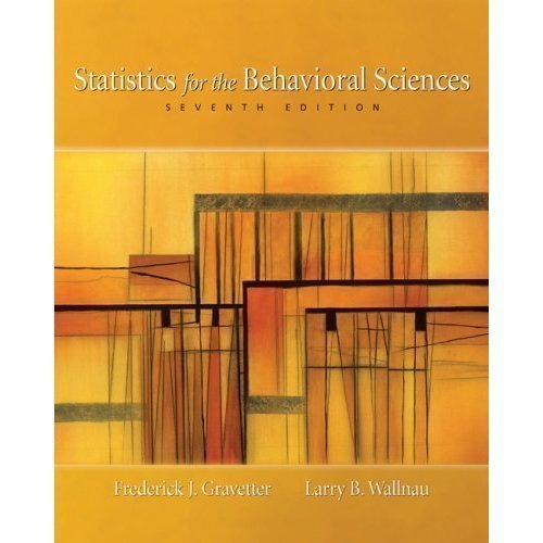 Read Online Statistics for the Behavioral Sciences 2007 Hardcover Textbook Seventh Edition (7th Edition) By Frederick J. Gravetter and Larry B. Wallnau (Book Only) PDF