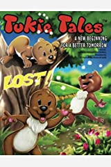 Tukie Tales: A New Beginning for a Better Tomorrow: Lost! (Volume 1) Paperback