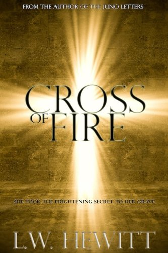 Cross of Fire (The Juno Letters) (Volume 2)