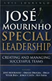 Jose Mourinho: Special Leadership: Creating and Managing Successful Teams by Luis Lourenco (2014-04-18)
