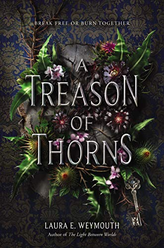 A Treason of Thorns by [Weymouth, Laura E.]