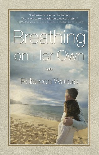 Breathing on Her Own: If time heals all wounds, what are we to do with our scars? by [Waters, Rebecca]