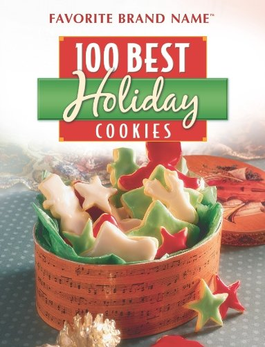 (Favorite Brand Name: 100 Best Holiday Cookies)