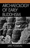Archaeology of Early Buddhism (Archaeology of Religion)
