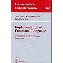 Implementation of Functional Languages: 9th International Workshop, IFL'97, St. Andrews, Scotland, UK, September 10-12, 1997, Selected Papers