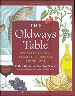 The Oldways Table Essays And Recipes From The Culinary Think Tank  The Oldways Table Essays And Recipes From The Culinary Think Tank K Dun  Gifford Sara Baersinnot  Amazoncom Books