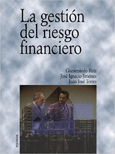 La Gestion Del Riesgo Financiero/ Financial Management (Economia Y Empresa) (Spanish Edition): Gumersindo Ruiz Bravo, Jose Ignacio Jimenez, ...