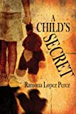 A Child's Secret, Ramona Lopez Perez, 1608135764