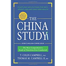 The China Study: Deluxe Revised and Expanded Edition: the Most Comprehensive Study of Nutrition Ever Conducted and Startling Implications For Diet, Weight Loss, and Long-Term Health