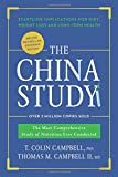 img - for The China Study: Deluxe Revised and Expanded Edition: The Most Comprehensive Study of Nutrition Ever Conducted and Startling Implications for Diet, Weight Loss, and Long-Term Health book / textbook / text book