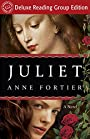 Juliet (Random House Reader's Circle Deluxe Reading Group Edition): A Novel