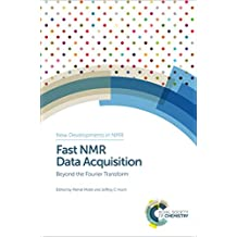 Fast NMR Data Acquisition: Beyond the Fourier Transform (New Developments in NMR Book 11)