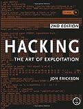 Hacking : The Art of Exploitation, Erickson, Jon, 1593271441