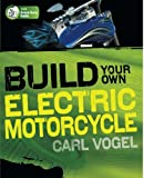 Build Your Own Electric Motorcycle (TAB Green Guru Guides)