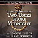 Two Tocks Before Midnight Audiobook by Clay Boutwell Narrated by Wayne Farrell