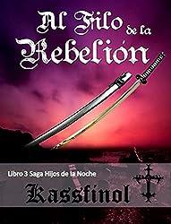 Al Filo de la Rebelión (Hijos de la Noche nº 3) (Spanish Edition)