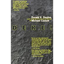 Deke! U.S. Manned Space: From Mercury To the Shuttle