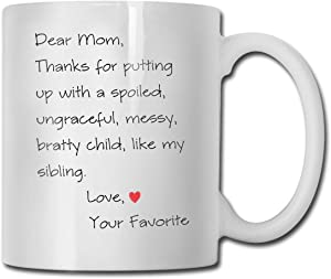 antkondnm Funny Mothers Day for Mom Coffee Mug, Dear Mom, Thanks for Being My Mom. If I Had. Love, Your Favorite Best Gag Gifts for Mom Mother Cup, White 11 Oz