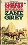 Amber's Mirage and Other Stories, Zane Grey, 0671457810