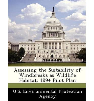 Read Online Assessing the Suitability of Windbreaks as Wildlife Habitat: 1994 Pilot Plan (Paperback) - Common pdf