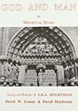 img - for God and Man in Medieval Spain: Essays in honour of Roger Highfield by Derek W. Lomax (1989-03-02) book / textbook / text book