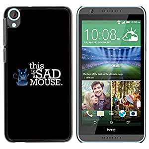 LECELL -- Funda protectora / Cubierta / Piel For HTC Desire 820 -- Funny This Is A Sad Mouse --