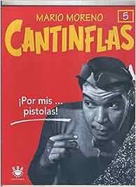 Mario Moreno: Cantinflas fasciculo 05: Por mis...pistolas