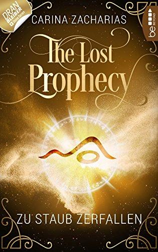 The Lost Prophecy - Zu Staub zerfallen (Elemente-Reihe 2) (German Edition)