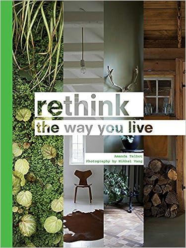 Rethink the way you live amanda talbot mikkel vang 9781452139197 amazon com books
