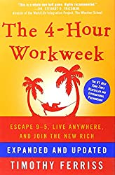 The 4-Hour Workweek: Escape 9-5, Live Anywhere, and Join the New Rich