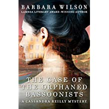 The Case of the Orphaned Bassoonists (The Cassandra Reilly Mysteries Book 4)
