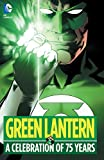Green Lantern: A Celebration of 75 Years (Green Lantern (2011-2016))