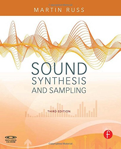 Sound Synthesis and Sampling, Third Edition (Music Technology)