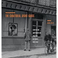The Curatorial Avant-Garde: Surrealism and Exhibition Practice in France, 1925-1941