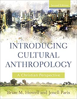 Introducing Cultural Anthropology: A Christian Perspective ...