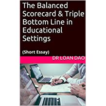 The Balanced Scorecard & Triple Bottom Line in Educational Settings: (Short Essay)