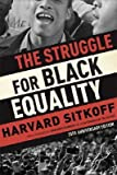 img - for The Struggle for Black Equality   [STRUGGLE FOR BLACK -25 ANNIV/E] [Paperback] book / textbook / text book