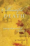 A Beautiful Death: Keeping the Promise of Love