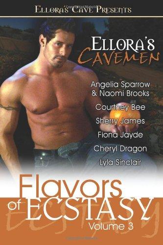 Ellora's Cavemen: Flavors of Ecstasy III PDF